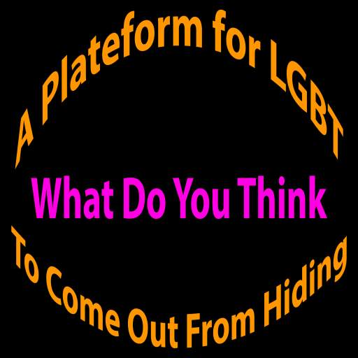 What Do You Think – FOR LGBT COMMUNITY